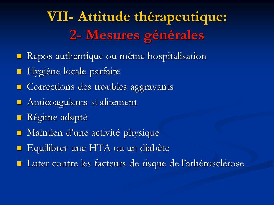 VII- Attitude thérapeutique: 2- Mesures générales