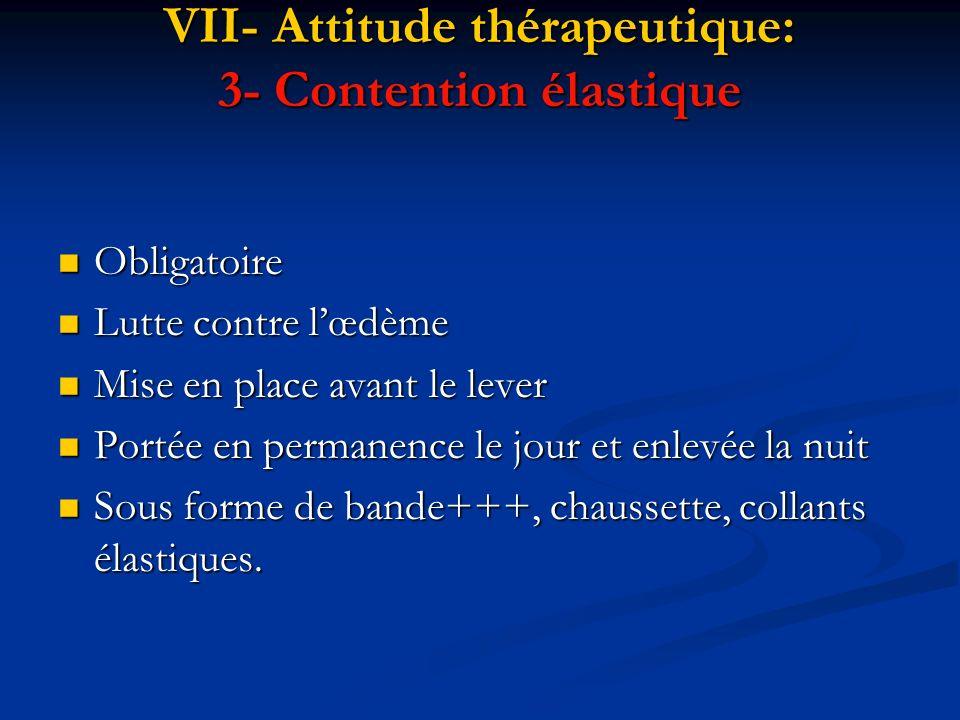 VII- Attitude thérapeutique: 3- Contention élastique