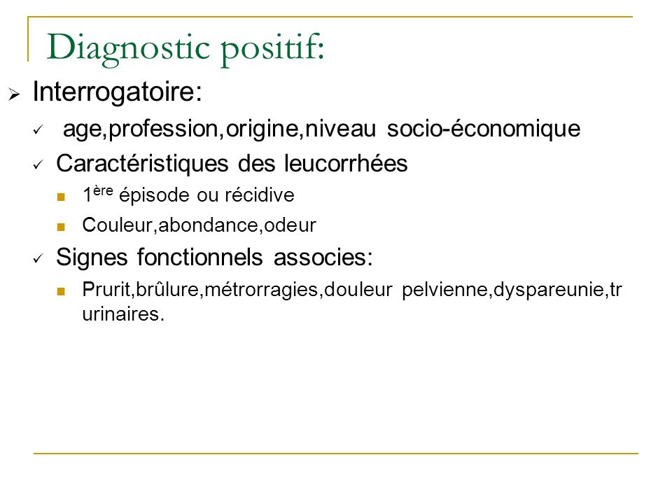 Diagnostic positif: Interrogatoire: