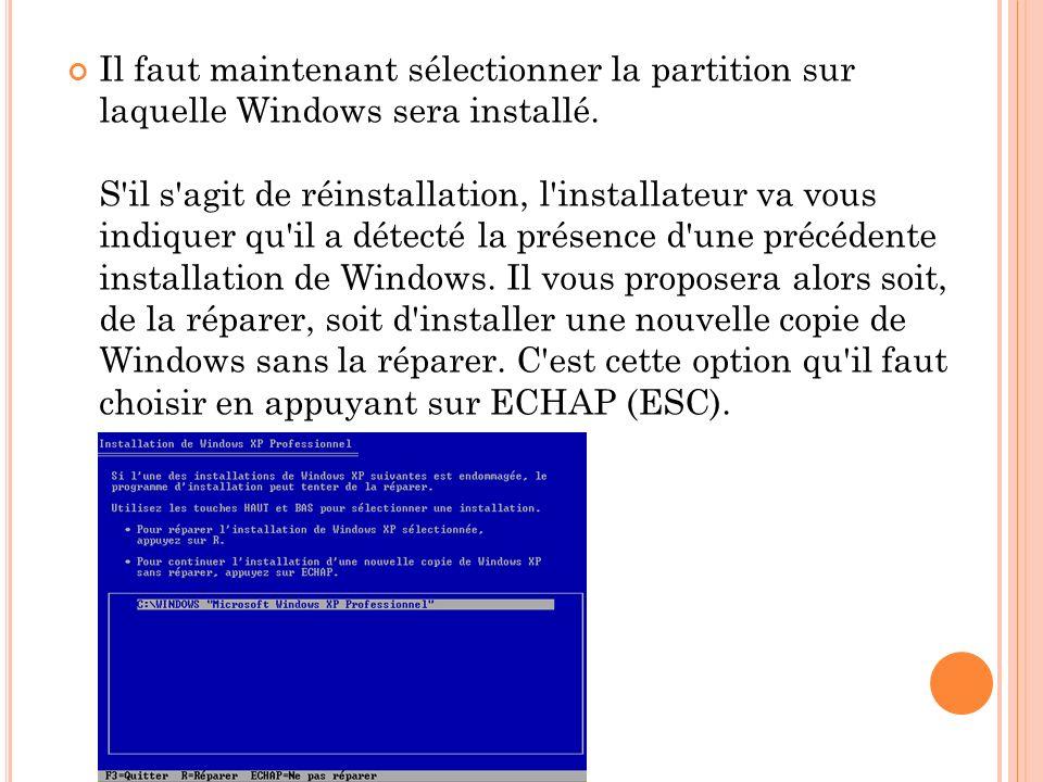 Il faut maintenant sélectionner la partition sur laquelle Windows sera installé.