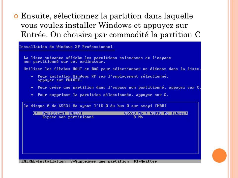 Ensuite, sélectionnez la partition dans laquelle vous voulez installer Windows et appuyez sur Entrée.