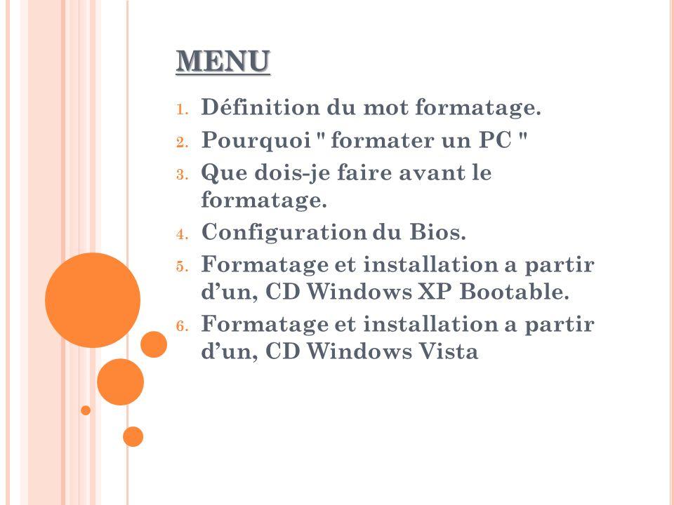 MENU Définition du mot formatage. Pourquoi formater un PC