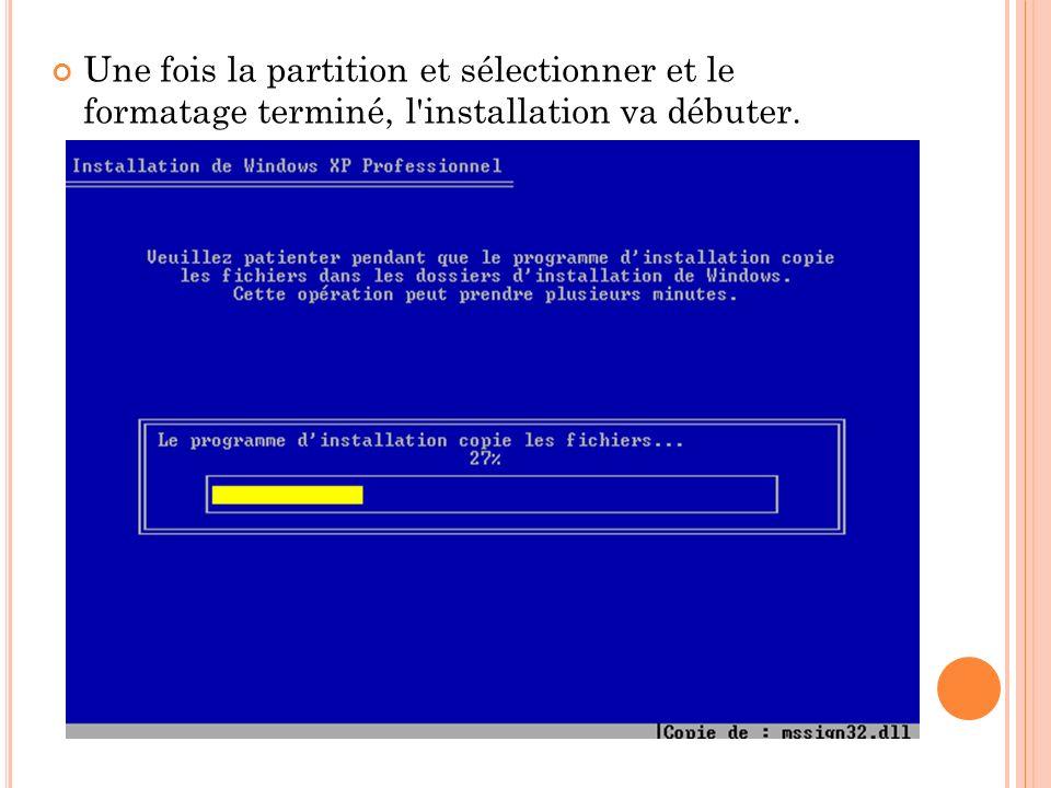 Une fois la partition et sélectionner et le formatage terminé, l installation va débuter.