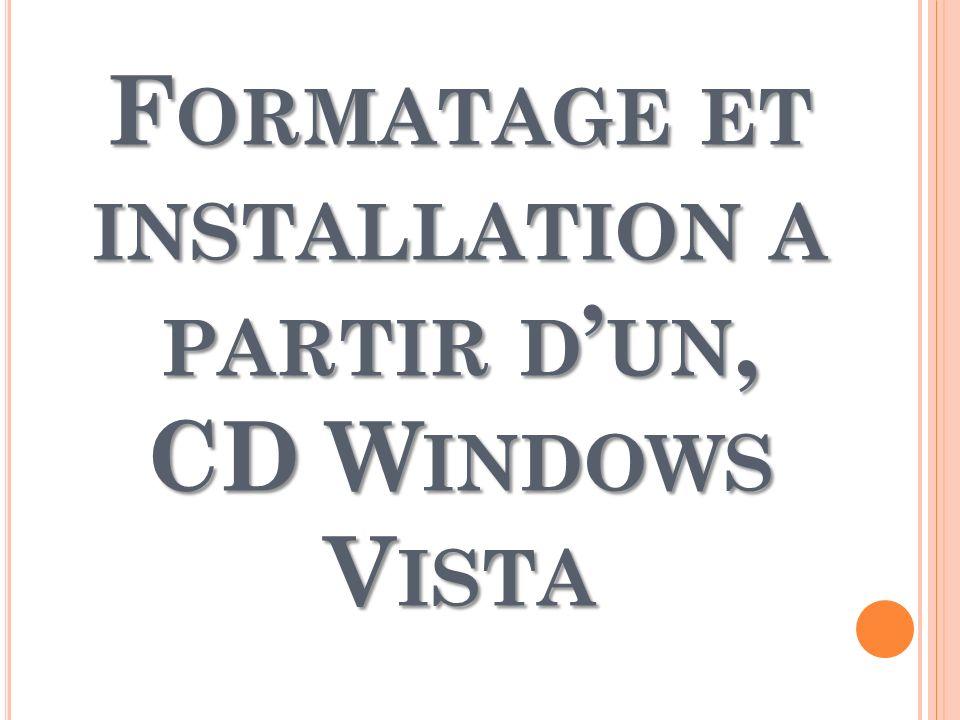 Formatage et installation a partir d'un, CD Windows Vista