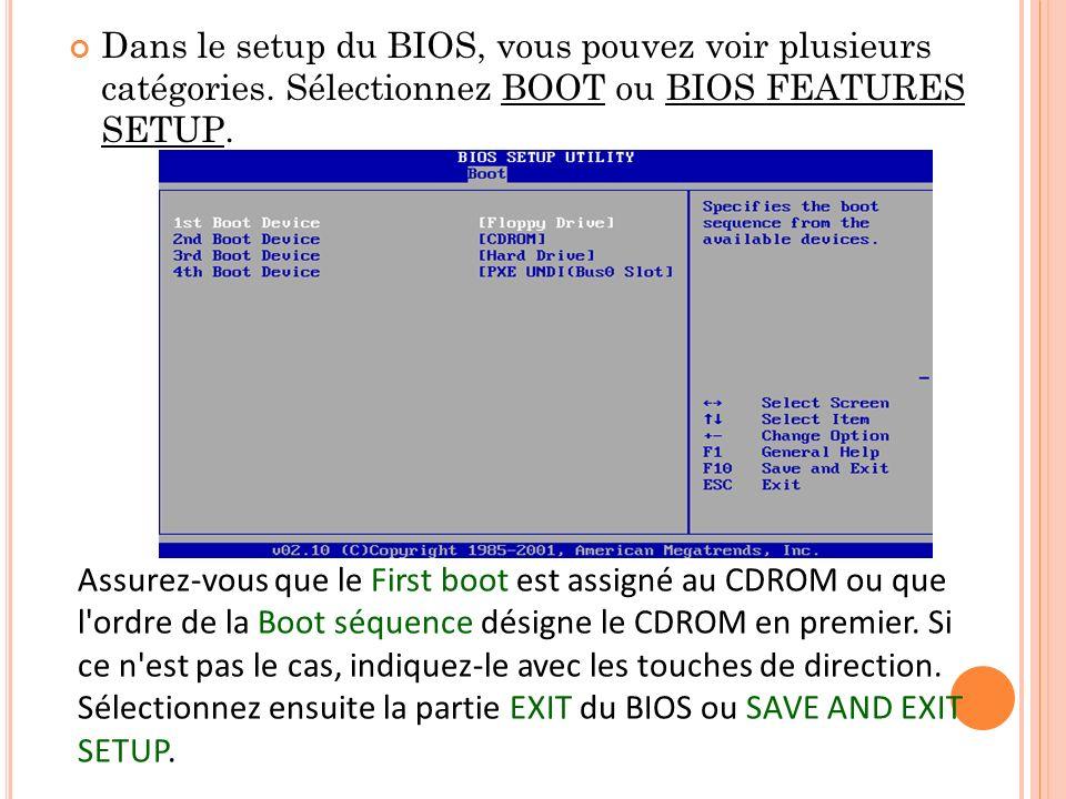 Dans le setup du BIOS, vous pouvez voir plusieurs catégories