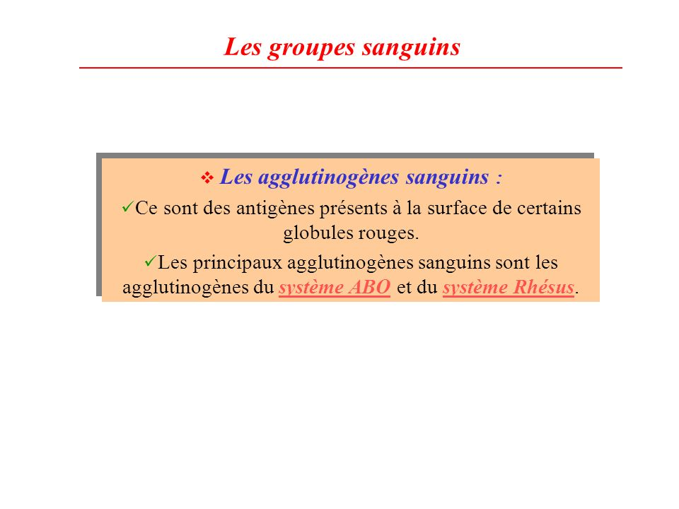 Les agglutinogènes sanguins :