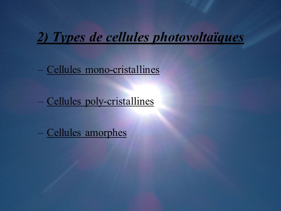 2) Types de cellules photovoltaïques