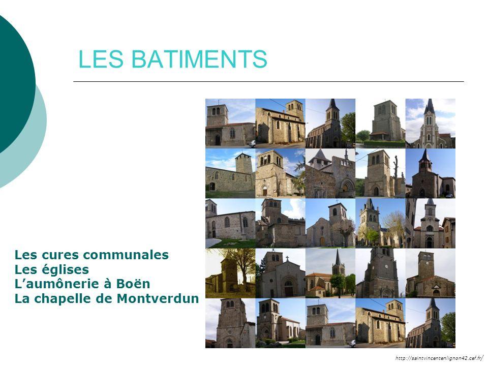 LES BATIMENTS Les cures communales Les églises L'aumônerie à Boën