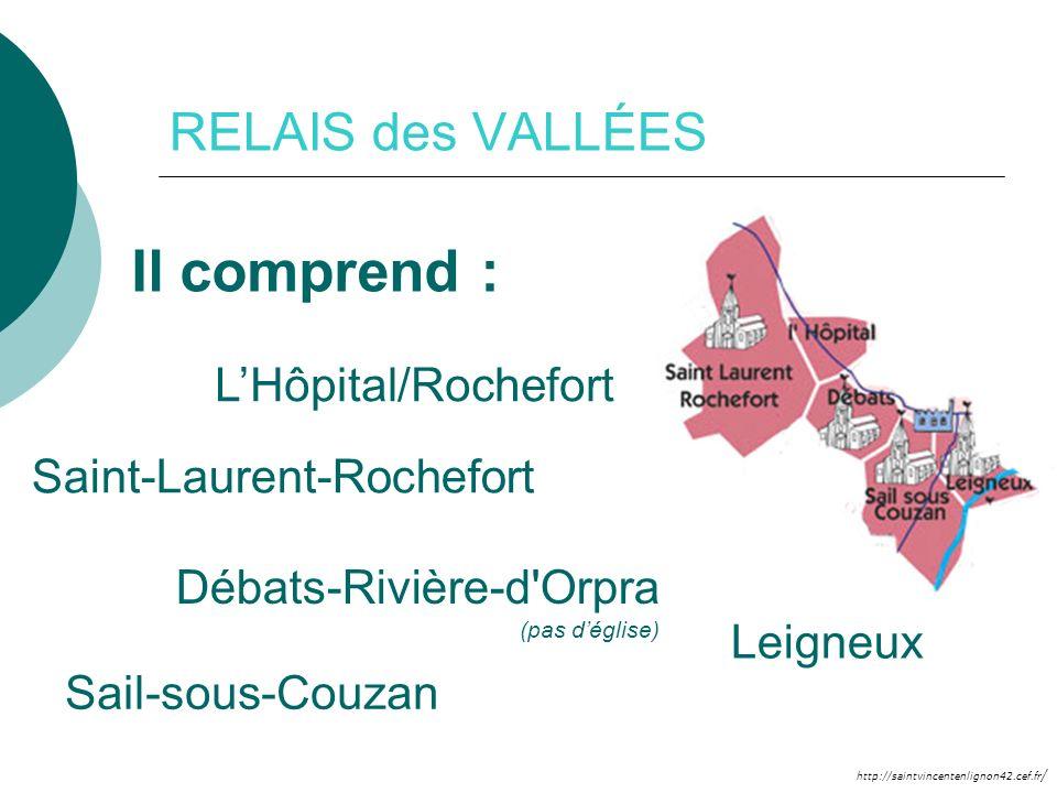 Il comprend : RELAIS des VALLÉES L'Hôpital/Rochefort