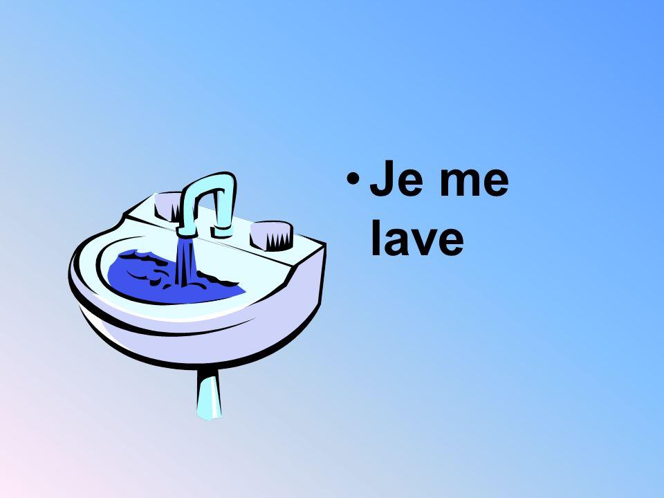 Je me lave