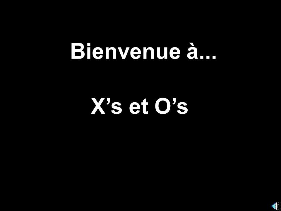 Bienvenue à... X's et O's