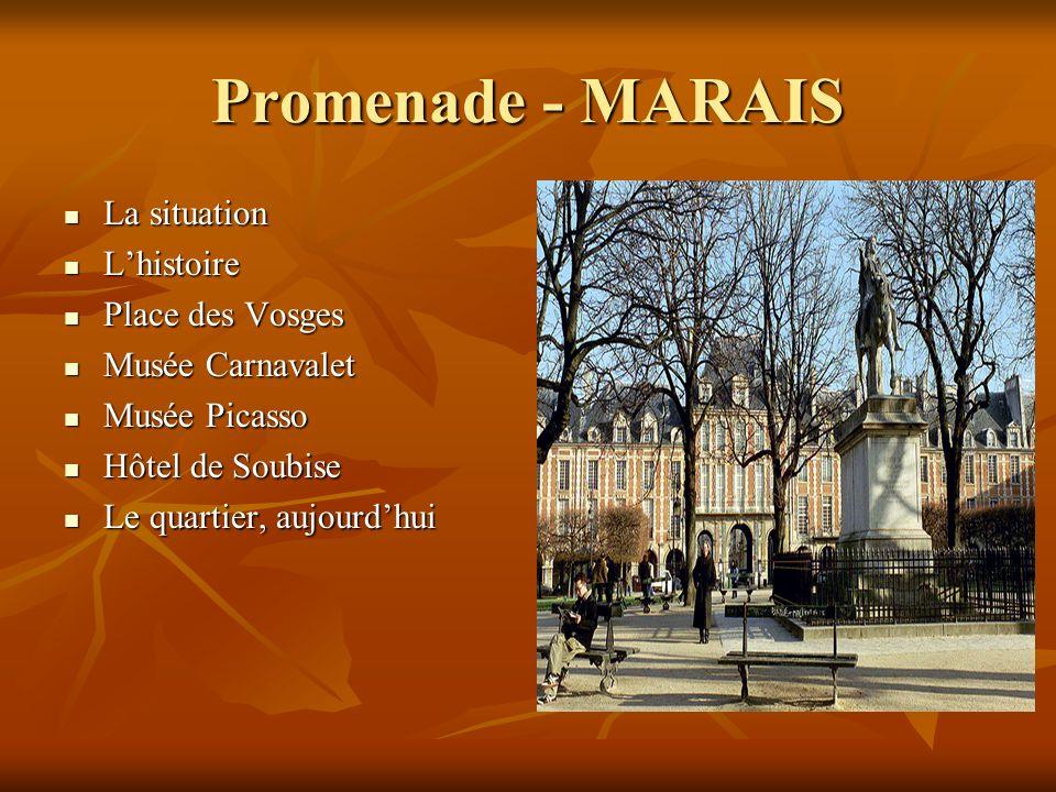 Promenade - MARAIS La situation L'histoire Place des Vosges