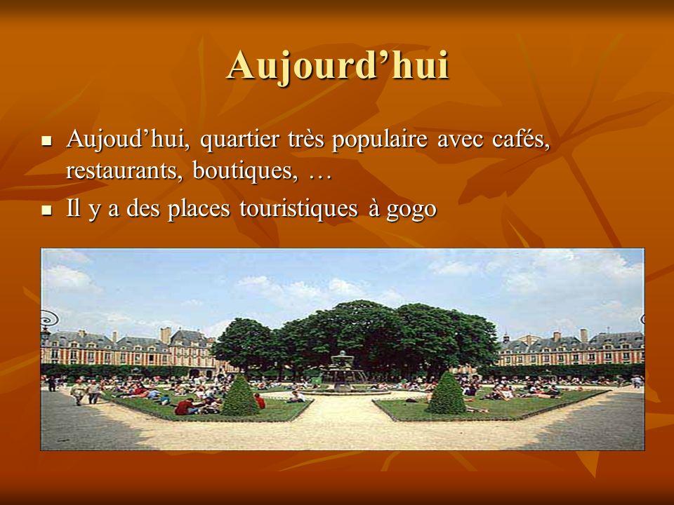 Aujourd'huiAujoud'hui, quartier très populaire avec cafés, restaurants, boutiques, … Il y a des places touristiques à gogo.