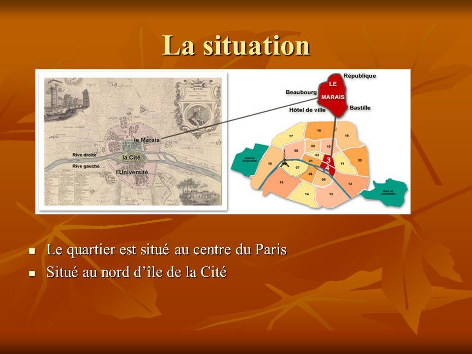La situation Le quartier est situé au centre du Paris