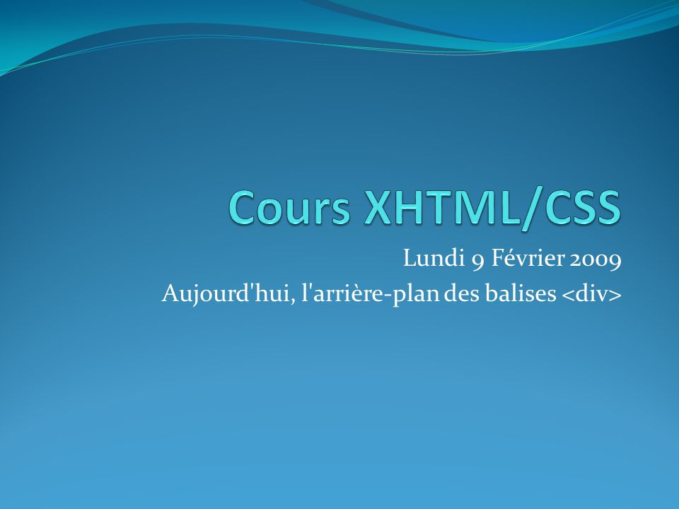 Cours XHTML/CSS Lundi 9 Février 2009