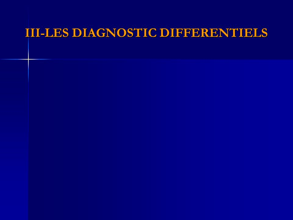 III-LES DIAGNOSTIC DIFFERENTIELS