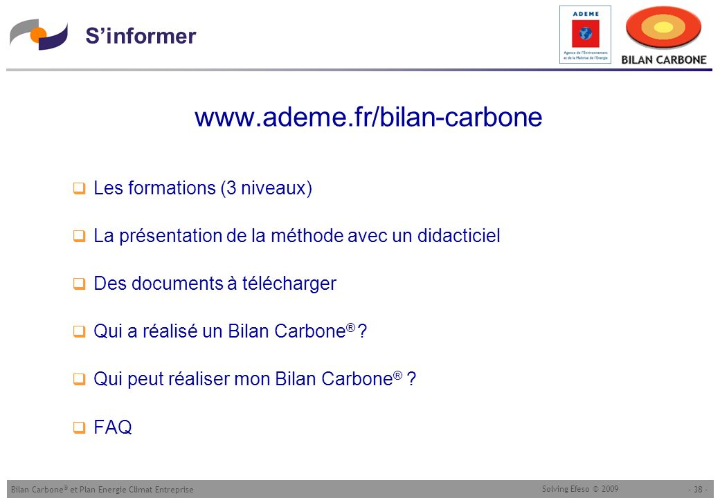 S'informer www.ademe.fr/bilan-carbone Les formations (3 niveaux)