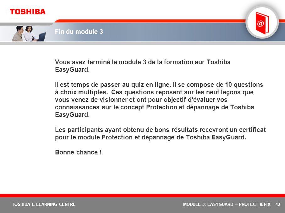 Vous avez terminé le module 3 de la formation sur Toshiba EasyGuard.