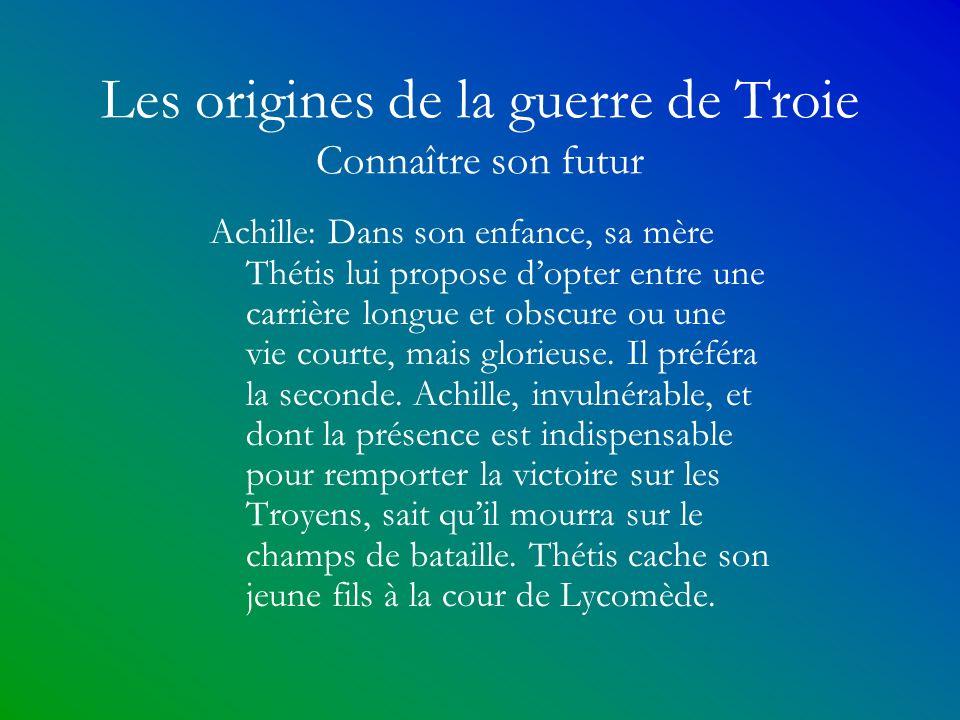Les origines de la guerre de Troie Connaître son futur