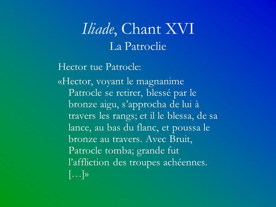 Iliade, Chant XVI La Patroclie