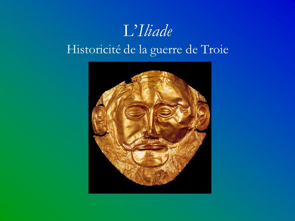L'Iliade Historicité de la guerre de Troie