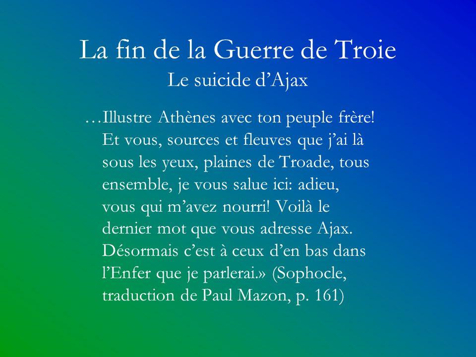 La fin de la Guerre de Troie Le suicide d'Ajax