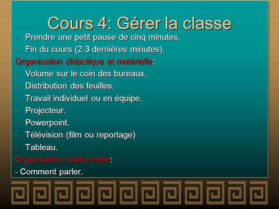 Cours 4: Gérer la classe Prendre une petit pause de cinq minutes.