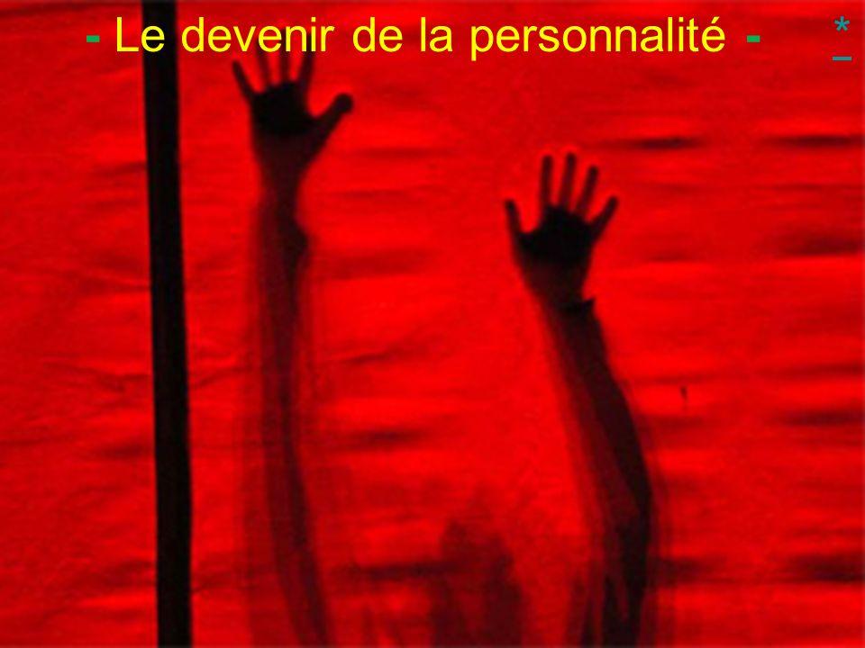 - Le devenir de la personnalité -