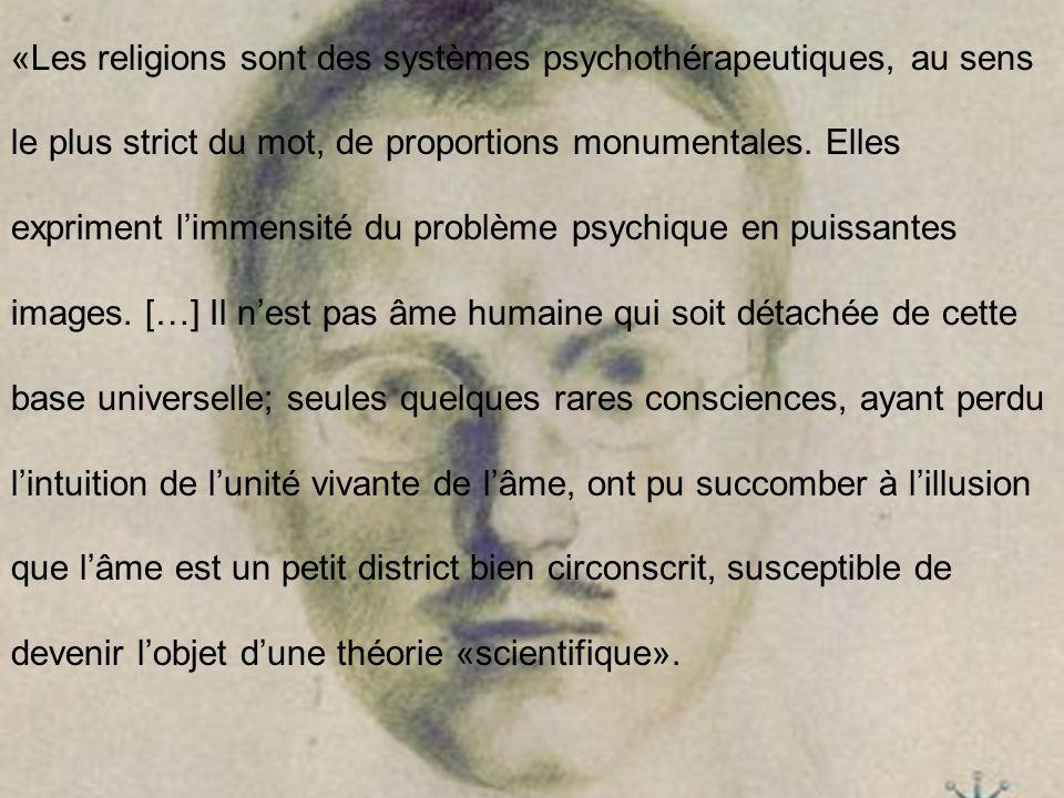 «Les religions sont des systèmes psychothérapeutiques, au sens le plus strict du mot, de proportions monumentales.