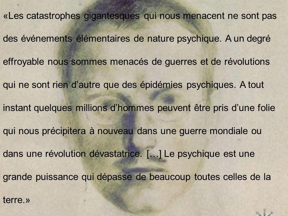 «Les catastrophes gigantesques qui nous menacent ne sont pas des événements élémentaires de nature psychique.