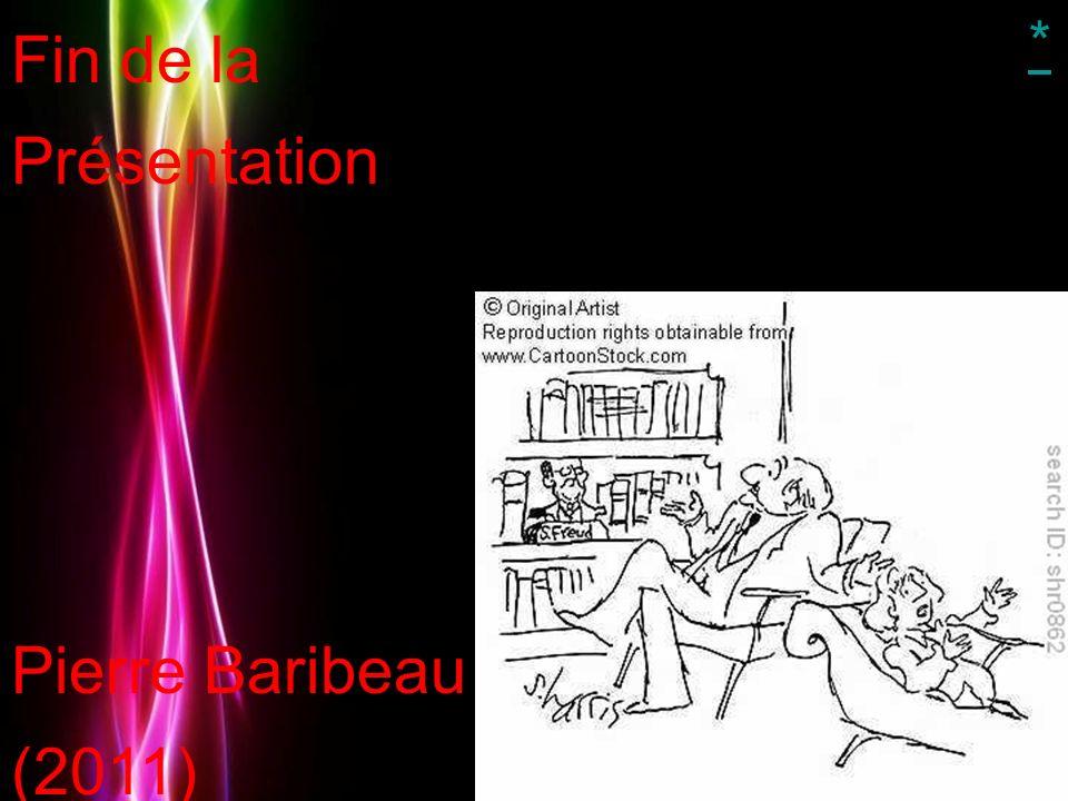 Fin de la Présentation Pierre Baribeau (2011) *