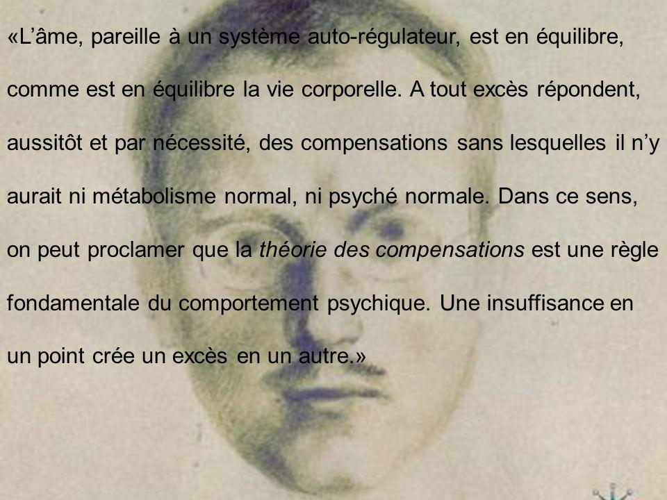 «L'âme, pareille à un système auto-régulateur, est en équilibre, comme est en équilibre la vie corporelle.