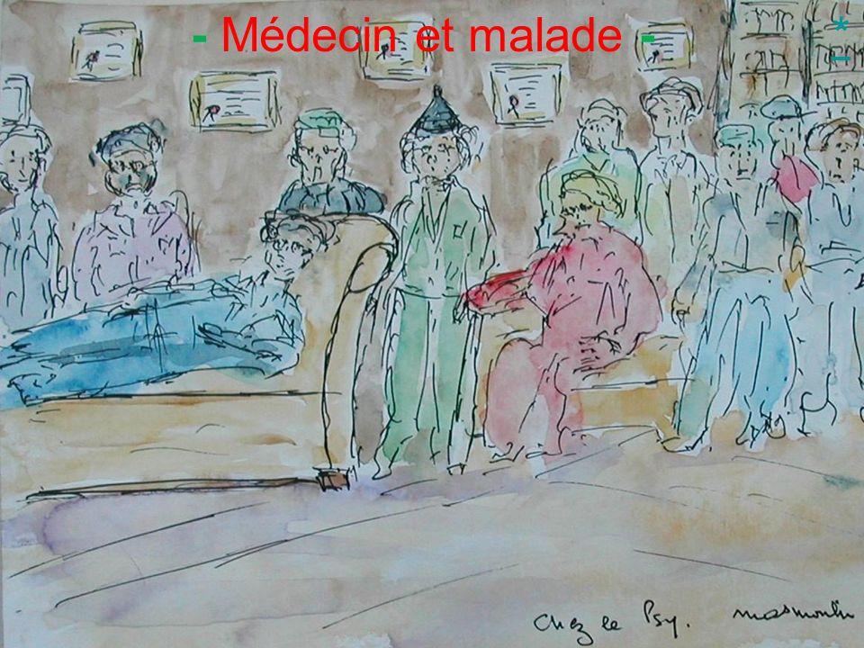 - Médecin et malade - *