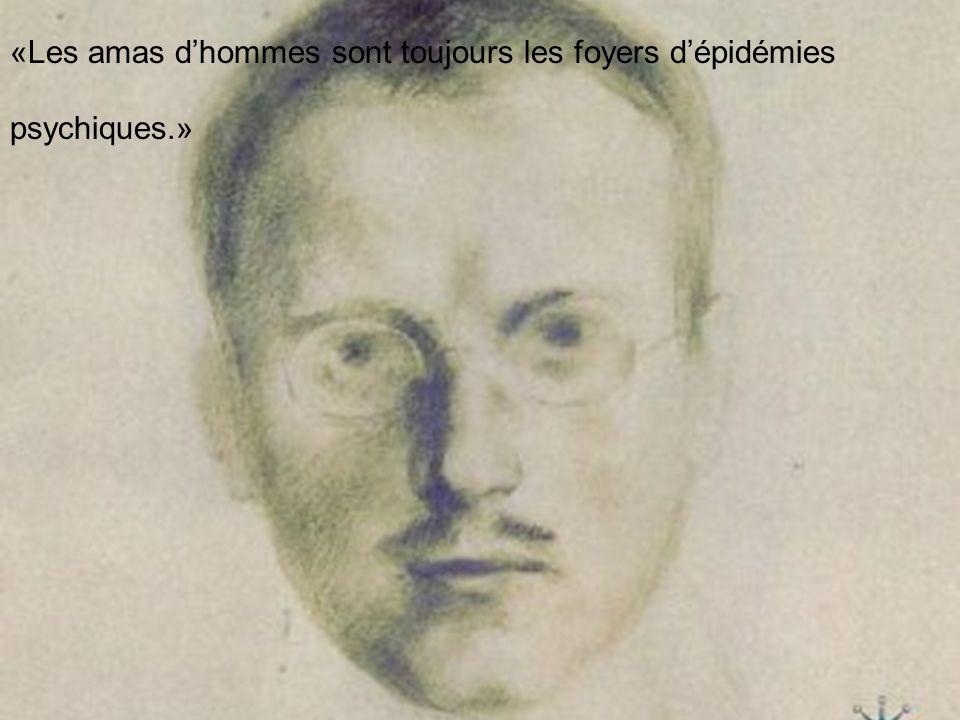 «Les amas d'hommes sont toujours les foyers d'épidémies psychiques.»