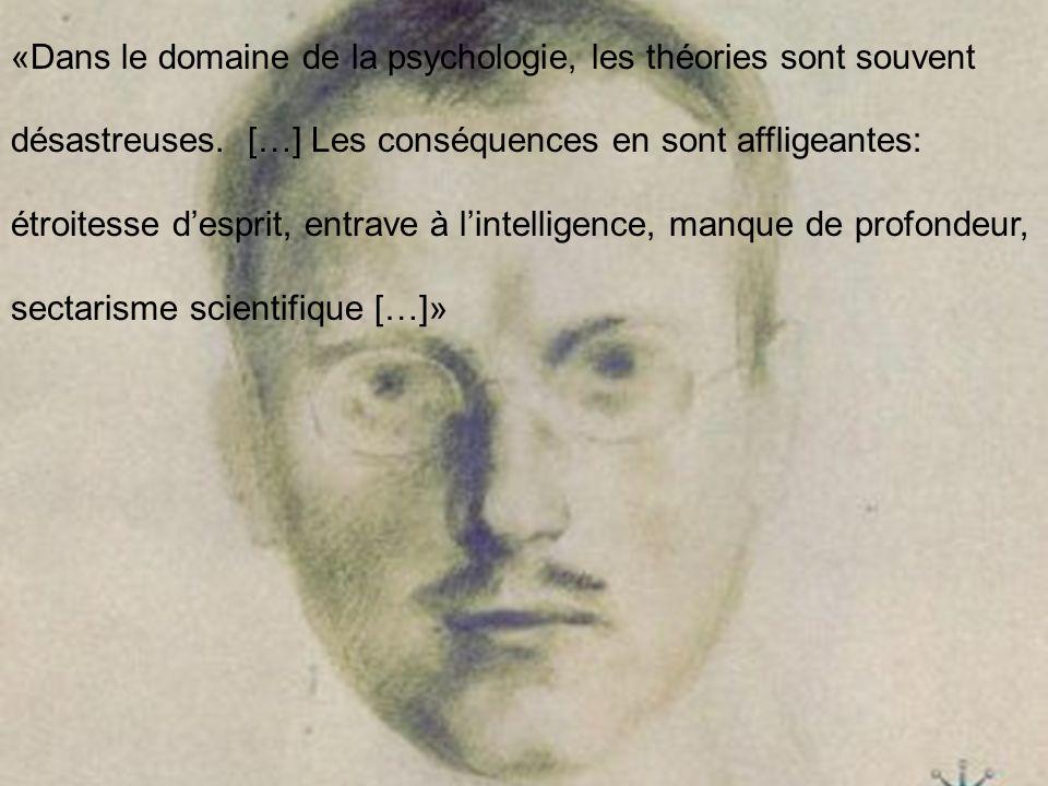 «Dans le domaine de la psychologie, les théories sont souvent désastreuses.