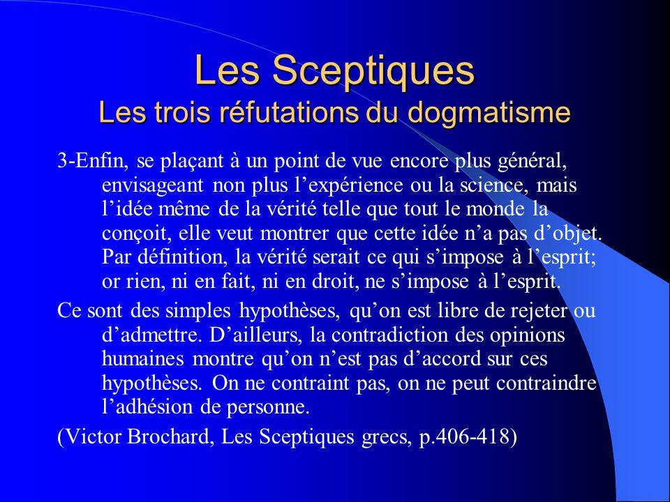 Les Sceptiques Les trois réfutations du dogmatisme