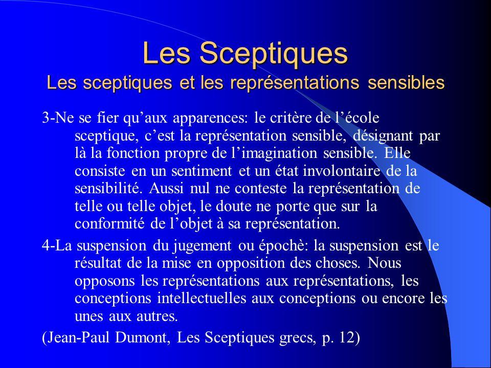 Les Sceptiques Les sceptiques et les représentations sensibles