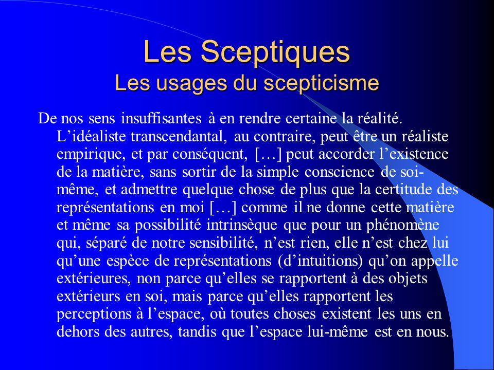 Les Sceptiques Les usages du scepticisme