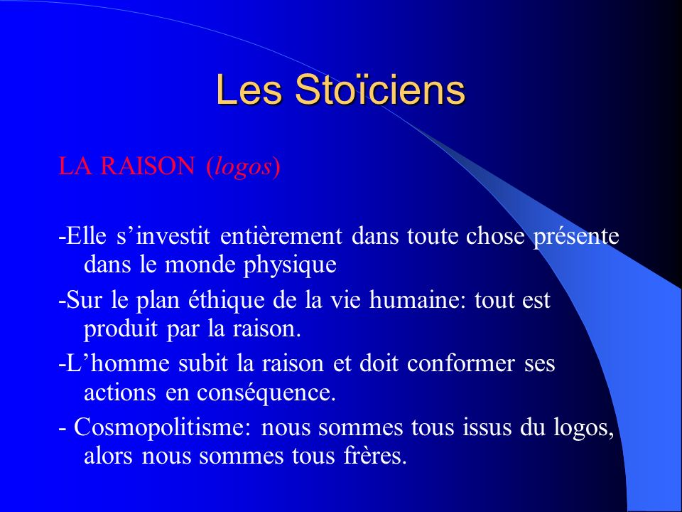 Les Stoïciens LA RAISON (logos)