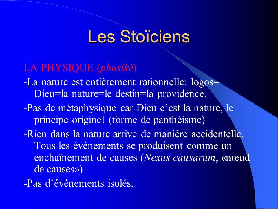 Les Stoïciens LA PHYSIQUE (phusikê)