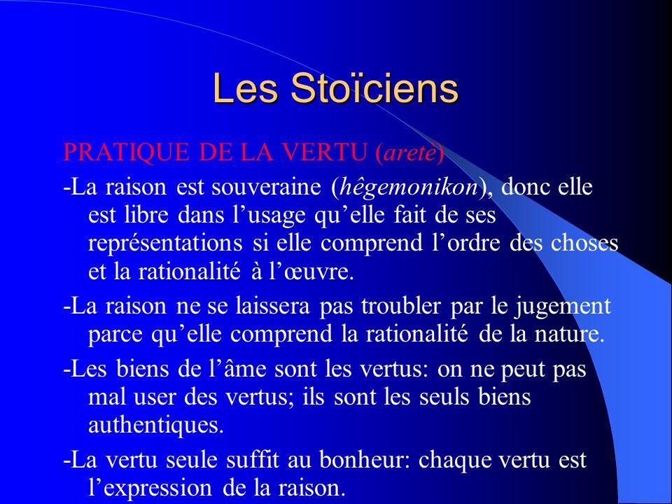 Les Stoïciens PRATIQUE DE LA VERTU (aretè)