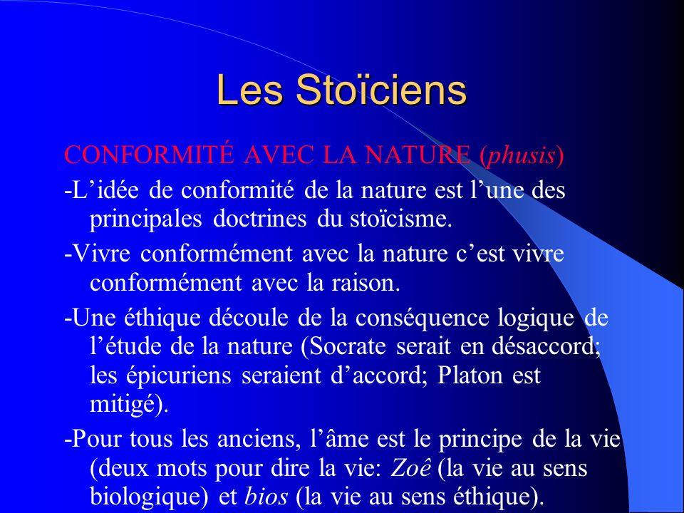 Les Stoïciens CONFORMITÉ AVEC LA NATURE (phusis)