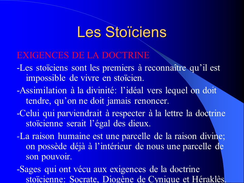 Les Stoïciens EXIGENCES DE LA DOCTRINE