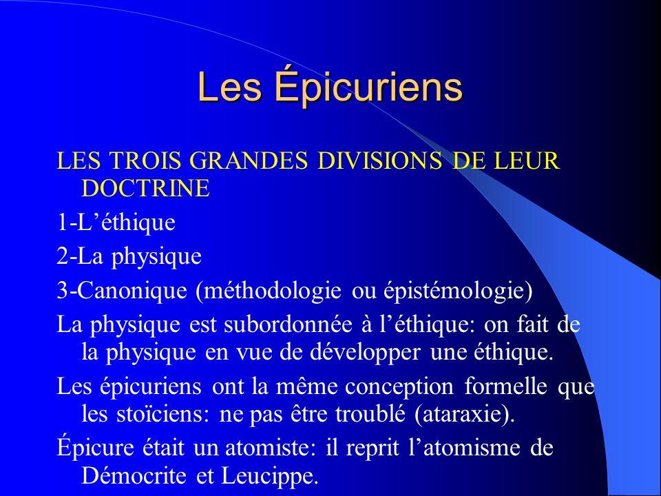 Les Épicuriens LES TROIS GRANDES DIVISIONS DE LEUR DOCTRINE