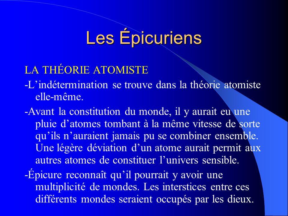 Les Épicuriens LA THÉORIE ATOMISTE