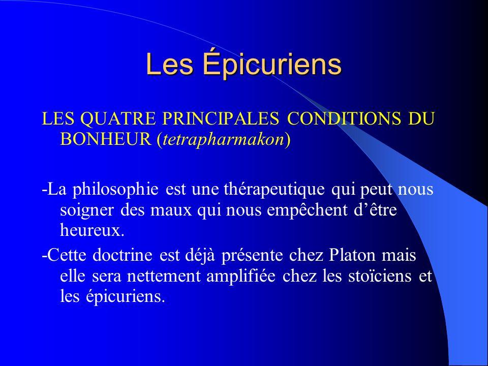 Les Épicuriens LES QUATRE PRINCIPALES CONDITIONS DU BONHEUR (tetrapharmakon)