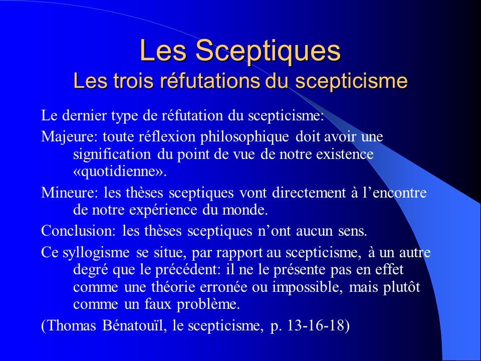 Les Sceptiques Les trois réfutations du scepticisme