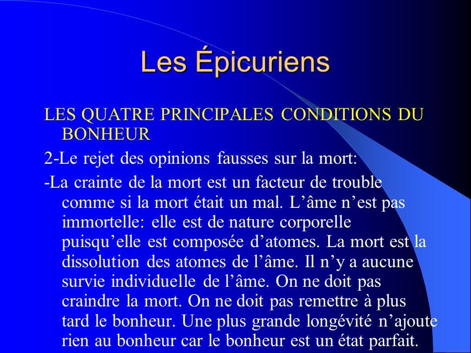 Les Épicuriens LES QUATRE PRINCIPALES CONDITIONS DU BONHEUR