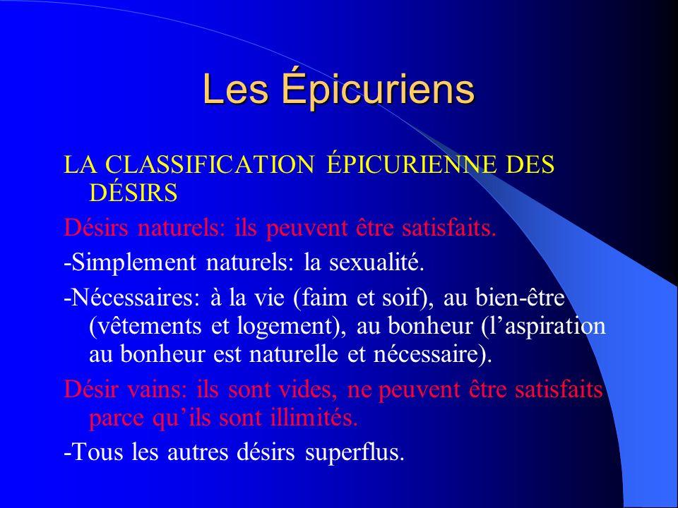 Les Épicuriens LA CLASSIFICATION ÉPICURIENNE DES DÉSIRS