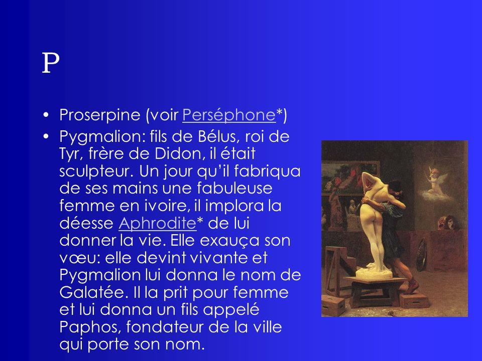 P Proserpine (voir Perséphone*)